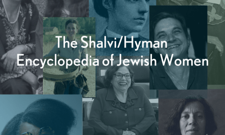 The Jewish Women's Archive launches new edition of the Shalvi/Hyman Encyclopedia of Jewish Women