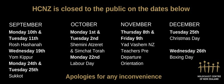 HCNZ DATES CLOSED TO SHARE - Holocaust Centre of NZ - Dates Closed